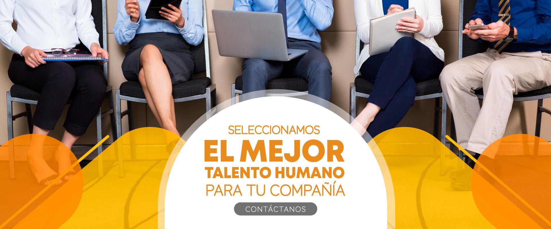 Seleccionamos el mejor talento humano para tu compañia