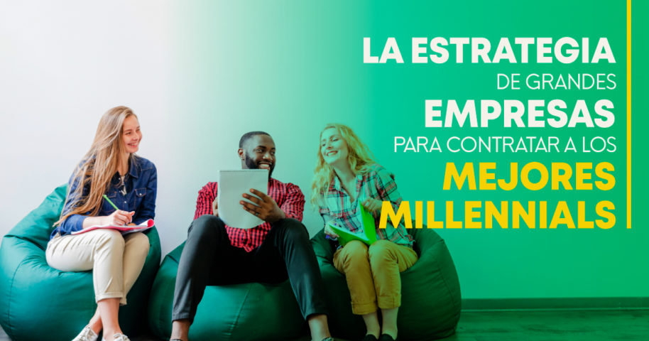 La estrategia de grandes empresas para contratar a los mejores millennials